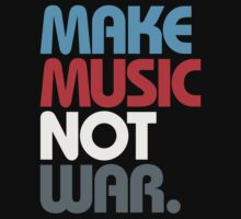 Make Music Not War (Prime) Kids Clothes