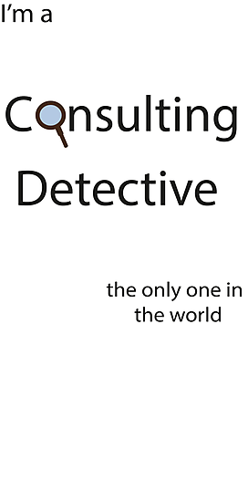 I'm a Consulting Detective the only one in the world by phoenix182