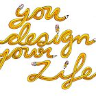 You Design Your LIfe by SeekBrothers