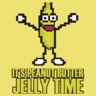 It&#x27;s Peanut Butter Jelly Time by innercoma
