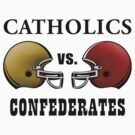Catholics vs. Confederates (Notre Dame vs. Alabama - BCS Championship) by theITfactor