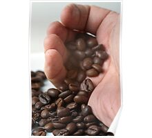 hand pouring out roasted Coffee Beans Poster