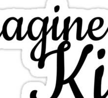 Imagine Living Like A King Someday Sticker