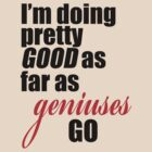 Kanye West - I'm doing pretty good as far as geniuses go by tmiller9909