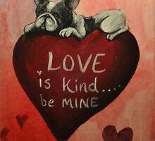 French Bulldog~Dog~Love is Kind, Be Mine~Valentine by shinerdog