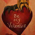 Yorkshire Terrier~Yorkie Dog~Be My Valentine by shinerdog