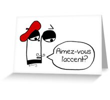 Aimez-vous l'accent? - Funny French Music Cartoon Greeting Card