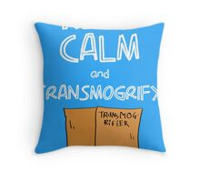 Keep Calm and Transmogrify Throw Pillow