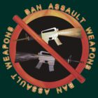 Ban Assault Weapons by Valxart by Valxart