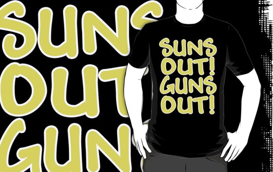 SUNS OUT GUNS OUT by mcdba