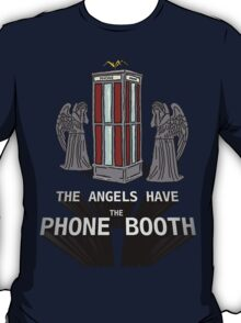 The Angels Have the Phone Booth T-Shirt