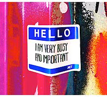 Hello I am very important - Graffiti - Street Art Photographic Print