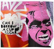 Melbourne Graffiti Street Art - Can I borrow a cup of sugar Poster
