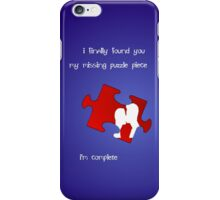 I Finally Found You, My Missing Puzzle Piece iPhone Case/Skin