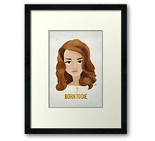 Born To Die Framed Print