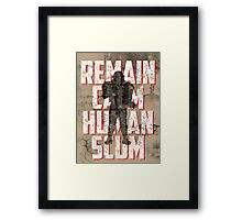 REMAIN CALM, HUMAN SCUM. Framed Print