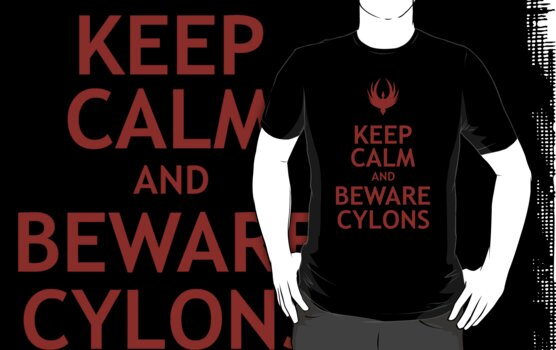 Keep Calm and Beware Cylons by QueenHare