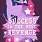 Success Is The Best Revenge! by Gilles Bone