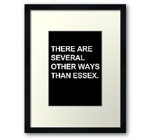 """""""Other Ways Than Essex"""" - TOWIE / The Only Way Is Essex Design [WHITE TEXT] Framed Print"""