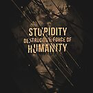 Stupidity by nicebleed