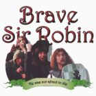 Brave Sir Robin by idaspark