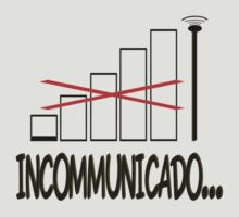 Incommunicado. No bars, no signal. by Weber Consulting