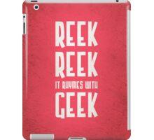 Reek, Reek, it rhymes with Geek (black) iPad Case/Skin