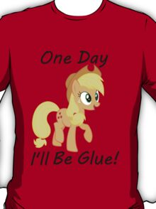 """Apple Jack """"One Day Ill Be Glue:  T-Shirt"""