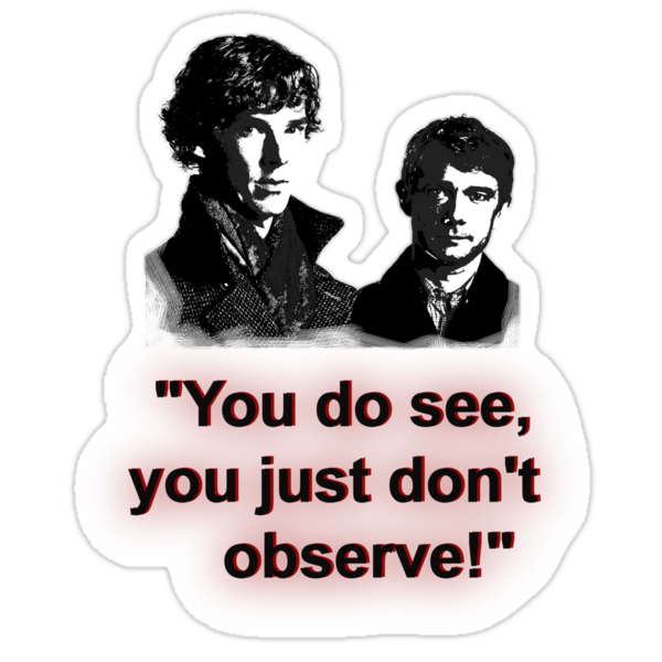 "Sherlock - ""You do see, you just don't observe!"" by nichal4394"