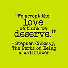 "Perks of Being a Wallflower - ""We accept the love we think we deserve."" by Emma Davis"