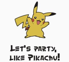 Pikachu T-shirt - Party like a Pikachu! by nichal4394