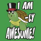 I Am Turtle-Ly Awesome! by JulgaTH