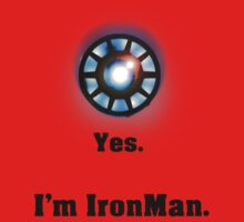 Yes. I'm IronMan. T-shirt Design by nichal4394