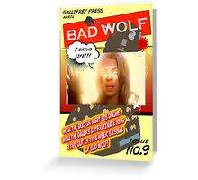 BAD WOLF!! Greeting Card