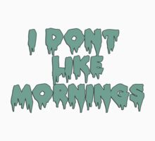 I don't like mornings by ShayleeActually