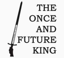 The Once And Future King Ver. 2 by BethXP