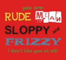 Rude Mean Sloppy Frizzy by csztova