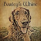 Barley&#x27;s Whine by Jeff Clark