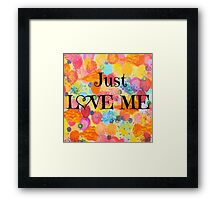 JUST LOVE ME - Beautiful Valentine's Day Romance Love Abstract Painting Sweet Romantic Typography Framed Print