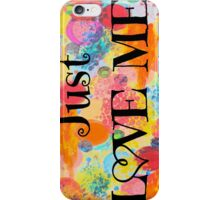 JUST LOVE ME - Beautiful Valentine's Day Romance Love Abstract Painting Sweet Romantic Typography iPhone Case/Skin