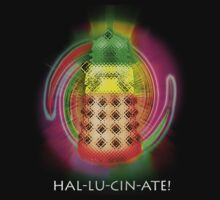 HALLUCINATE!  - Tee by BlueShift