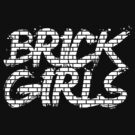 'Brick Girls' (white) by BC4L