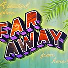 &quot;Far Away&quot; by XRAY1