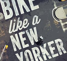Bike Like A New Yorker by fuggleberry