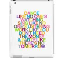 DANCE LIKE THERE'S NO TOMORROW iPad Case/Skin
