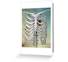 I am empty, I am skin and bones, I'm a ribcage Greeting Card