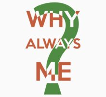 Why Always Me? by Alessandro Ionni
