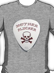 Mother Plucker T-Shirt