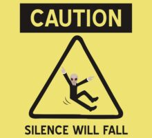 Caution Silence Will Fall T-Shirt