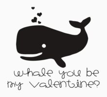 Whale you be my Valentine? by Cyndy Ejanda